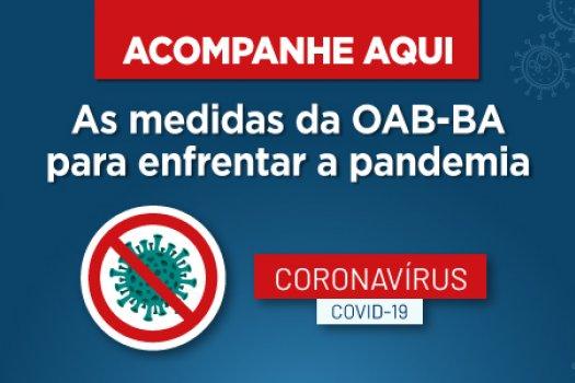 [Coronavírus: Acompanhe aqui as medidas da OAB-BA para enfrentar a pandemia]