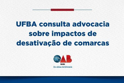 [UFBA consulta advocacia sobre impactos de desativação de comarcas]