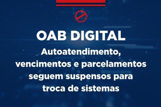 [OAB Digital: Autoatendimento, vencimentos e parcelamentos seguem suspensos para troca de sistemas]