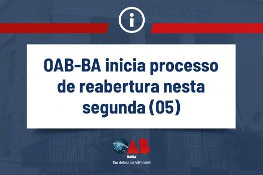 [OAB-BA inicia processo de reabertura nesta segunda (05)]