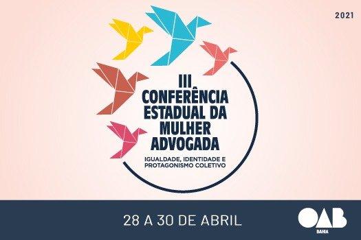 [OAB-BA promove 3ª Conferência Estadual da Mulher Advogada]